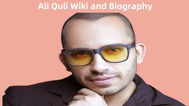 Ali Quli Wiki and Biography