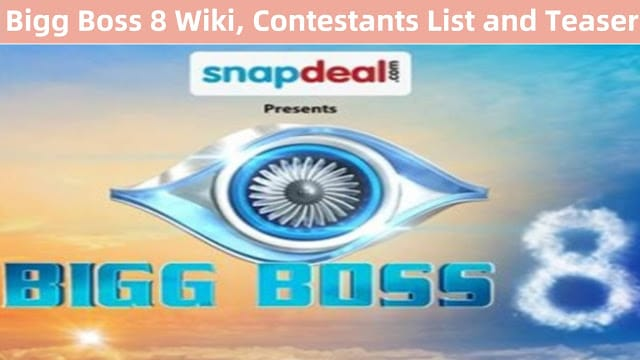 Bigg Boss 8 Wiki, Contestants List and Teaser
